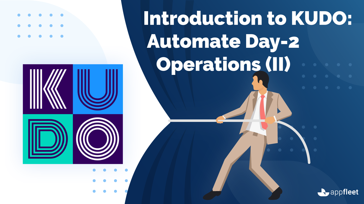 Introduction to KUDO: Automate Day-2 Operations (II)