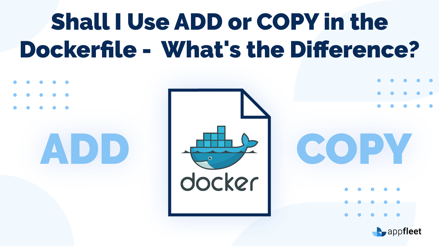 Shall I Use ADD or COPY in the Dockerfile   What's the Difference