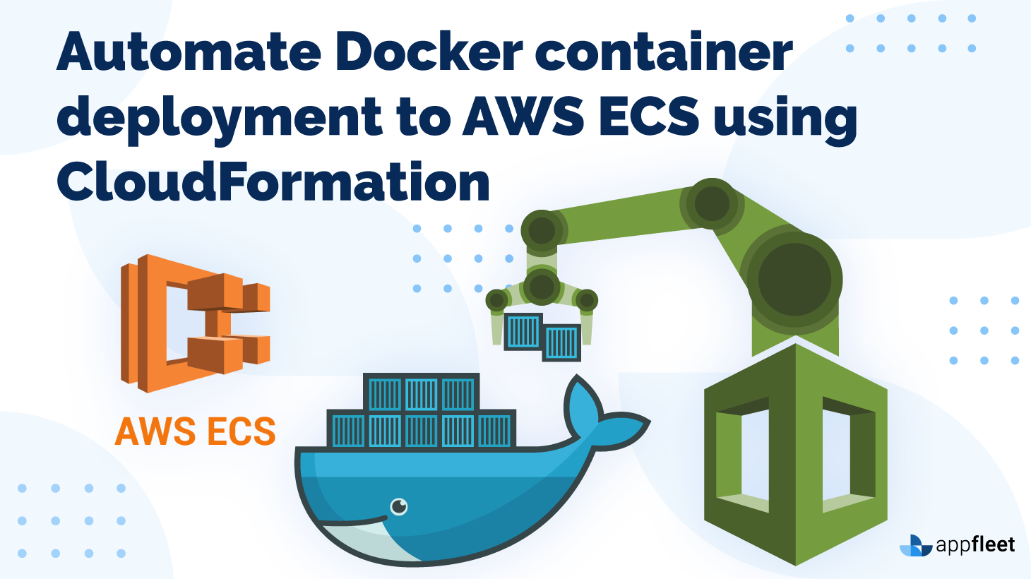 Automate Docker container deployment to AWS ECS using CloudFormation
