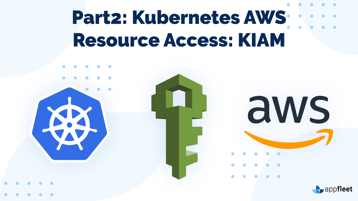 Part2: Kubernetes AWS Resource Access: KIAM