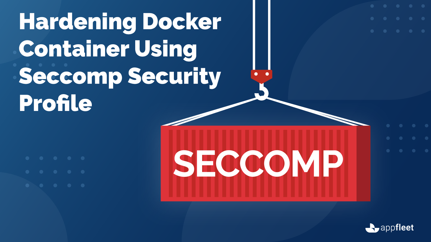 Hardening Docker Container Using Seccomp Security Profile