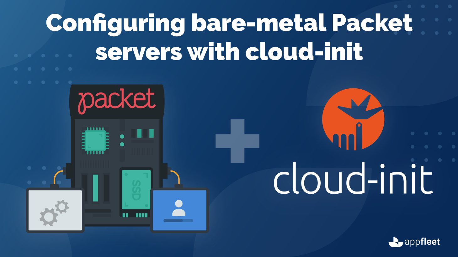Configuring bare-metal Packet servers with cloud-init